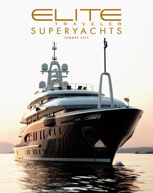 Elite Traveler Superyachts Magazine Summer 2012