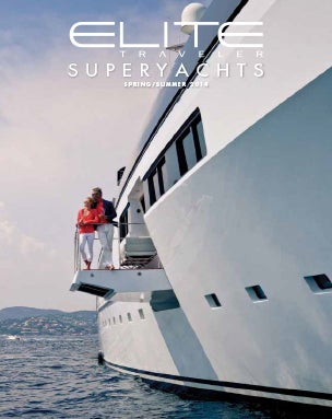 Elite Traveler Superyachts Spring/Summer 2014